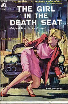 "The Girl in the Death Seat novel by Fan Nichols pulp cover art woman dame street car run down murder danger.  ""Kiss my ass, bitches!"""