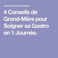 4 Conseils de Grand-Mère pour Soigner sa Gastro en 1 Journée.