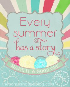 Every Summer has a Story {FREE Print}