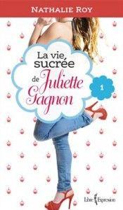 La Vie sucrée de Juliette Gagnon, tome 1 eBook by Nathalie Roy - Rakuten Kobo Romance, Juliette, Lus, Lectures, Skinny, Smurfs, My Books, Novels, Father
