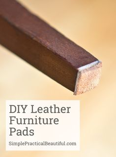 Make your own leather furniture pads and protect your floors  SimplePracticalBeautiful.com