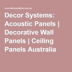 Decor Systems: Acoustic Panels   Decorative Wall Panels   Ceiling Panels Australia