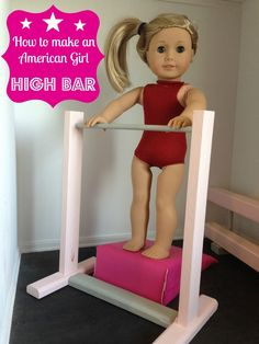 How to Make an American Girl Doll High Bar: Gymnastics Series Part 4