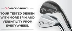 Callaway Mack Daddy 2 Chrome Wedges Product Banner Wilson Golf Clubs, Product Banner, Golf Putters, Golf Shop, Callaway Golf, Golf Irons, Golf Ball, Daddy, Chrome