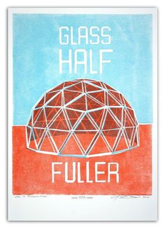 'Glass Half Fuller' Buckminster Fuller inspired, 2-color letterpress