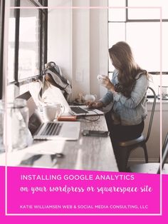 Installing Google Analytics on Your WordPress or Squarespace site