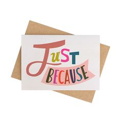 """Just Because"" Card"