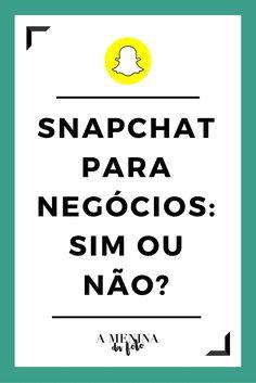Snapchat para o seu negócio. | Social Media
