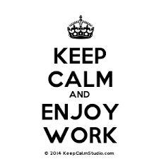 Afbeeldingsresultaat voor keep calm and work hard