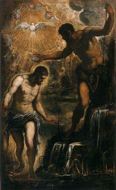 Jacopo Tintoretto, Le Baptême du Christ. Eglise San Silvestro, Venise  -- Jacopo Tintoretto , The Baptism of Christ. Church of San Silvestro , Venice LUKE 3:21