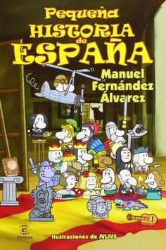 Pequeña historia de España. Lo mismo, pero de distinto autor y de un ámbito más restringido: España.