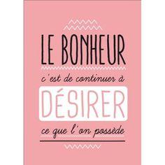 Carte postale message Le Bonheur c'est de continuer à désirer ce qu'on possède - Papeterie L'Atelier Chez Soi