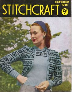 Free Vintage Magazine: Stitchcraft October 1945 Stitchcraft Oct 1945 Front Cover - free scan of the entire magazine with lots of free vintage knitting patterns Vintage Crochet Patterns, Loom Knitting Patterns, Vintage Knitting, Knitting Tutorials, Sewing Patterns, Stitch Patterns, Sewing Ideas, Sewing Projects, Jumper Patterns