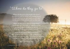 Funeral poem - where do they go family & friends (quotes) mu Memorial Messages, Memorial Poems, Funeral Verses, Friends Are Family Quotes, Friend Quotes, Funeral Readings, I Miss My Sister, When I Miss You, Coping With Loss