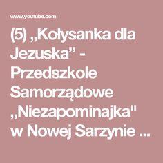 """(5) """"Kołysanka dla Jezuska"""" - Przedszkole Samorządowe """"Niezapominajka"""" w Nowej Sarzynie - YouTube Youtube"""