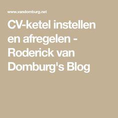 CV-ketel instellen en afregelen - Roderick van Domburg's Blog