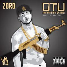 Zoro - OTU (Onitsha State Of Mind)  @Zoroswagbag   http://maxibeats.me/2014/07/19/zoro-otu-onitsha-state-of-mind-zoroswagbag/