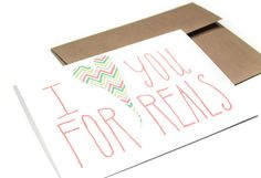 I Love You Card - I Heart You For Reals - Hand Lettered Card