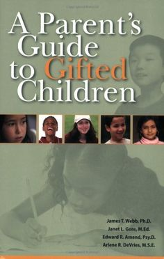 A Parent's Guide to Gifted Children by James T. Webb, Janet L. Gore, Edward R. Amend, Arlene R. DeVries #Books #Education #Gifted_Kids