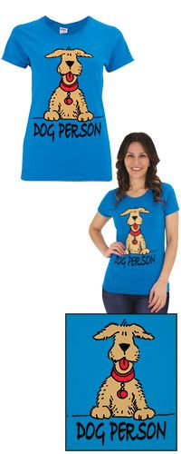 Dog Person Tee at The Animal Rescue Site... Purchase of this cute Tee funds 14 bowls of food.