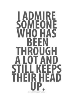 Find strength & keep your head up!