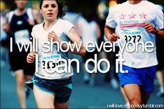 I can do it. Half Marathon here I come!
