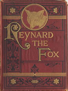 Reynard the Fox - A medieval poem freely adapted from a lost French original - A literary cycle of allegorical of French, Dutch, English and German fables largely concerned with an anthropomorphic red fox and trickster character., thought to have originated in Alcase-Lorraine folklore spreading to France, Low Countries and Germany.