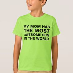 Mom's Most Awesome Son Saying T-Shirt - tap, personalize, buy right now!
