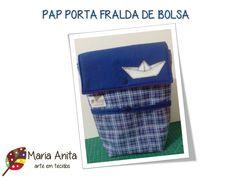 Maria Anita - Arte em Tecidos: PAP PORTA FRALDAS DE BOLSA
