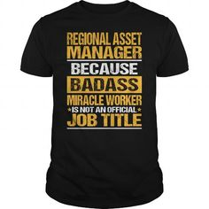 Awesome Tee For Regional Asset Manager T-Shirts, Hoodies (22.99$ ==► Order Here!)