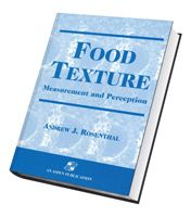Food Texture: Measurement and Perception by Andrew J. Rosenthal  The concept behind this book is to take a holistic view of food texture, starting with the determination of food texture, its perception in the mouth, and its measurement by both sensory and instrumental methods, and to examine the relation between those methods. The first section deals with perception of food texture and techniques for its measurement. The second focuses on individual groups of food commodities.