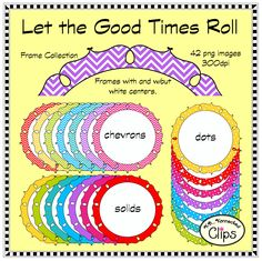 Let the Good Times Roll - Circle Frame Collection $  All products 50% off for the first 48 hrs. of posting! http://www.teacherspayteachers.com/Product/Let-the-Good-Times-Roll-Circle-Frame-Collection-1257467