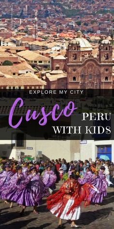 Explore My City | Guest Ariana shares the magic of exploring Cusco, Peru with kids | Our Globetrotters Family Travel Blog