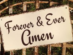 FOREVER & EVER  AMEN   Here comes the bride  by CastleInnDesigns, $32.95