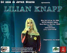 A cantora e compositora Lilian Knapp faz show no Projeto 50 Anos de Jovem Guarda do Otto Music Hall no dia 24/10 às 21:30h.