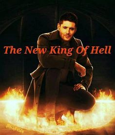Dean Winchester ||| Demon!Dean ||| The New King of Hell