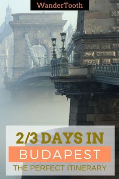 How to spend 48 or 72 hours in Budapest, Hungary. The perfect Budapest itinerary and Budapest city guide | Budapest Travel Tips - @WanderTooth