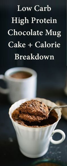 Low Carb High Protein Chocolate Mug Cake + Calorie Breakdown