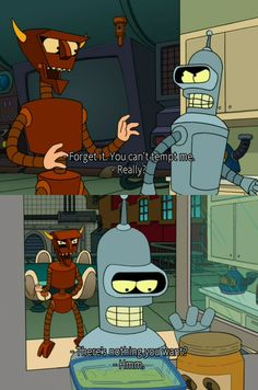 Because he could fulfill your every wish. | Community Post: 18 Reasons You Wished The Robot Devil Was Your Best Friend