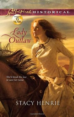 Lady Outlaw (Love Inspired Historical) by Stacy Henrie,http://www.amazon.com/dp/0373829345/ref=cm_sw_r_pi_dp_5BsAsb022MQMYP7N