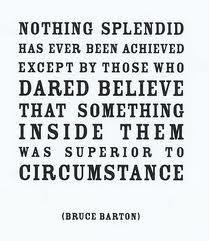 Dare to believe.