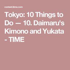 Tokyo: 10 Things to Do — 10. Daimaru's Kimono and Yukata - TIME