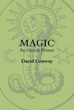 98 best occult esoterica magick qabalah ancient mysteries david conways magic an occult primer is a seminal work that brought magical training to the every magician in the early david is an articulate writer pre fandeluxe Image collections