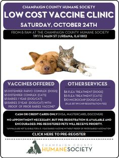 LOW COST VACCINE CLINIC - CHAMPAIGN COUNTY, ILLINOIS - SATURDAY, OCTOBER 24, 2015 - CHAMPAIGN COUNTY HUMANE SOCIETY Our next low-cost vaccine clinic is coming up on Saturday, October 24th! Check out the flyer below for more details, and make sure to tell all of your friends and family! Pre-registration is encouraged, but not required, and the pre-registration link is below. LEARN MORE HERE: https://docs.google.com/forms/d/14fSBNk833dHxeXjqvOKShIcRk7A7mtrQxoF-Ooi9Jto/viewform