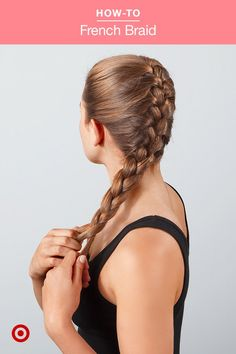 Follow these easy steps and learn how to French braid—even with short hair.