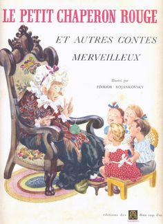 Féodor Rojankovsky (Rojan) - Le Petit Chaperon Rouge Et Autres Contes Merveilleux, d'après Perrault, Les Deux Coqs d'Or (c) 1944 rééd. 1957, grand album cartonné illustré