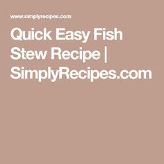 Quick Easy Fish Stew Recipe | SimplyRecipes.com