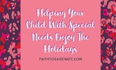 Helping Your Child With Special Needs Enjoy the Holidays