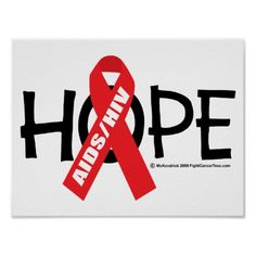 AIDS/HIV Hope Poster  			  		 			 $10.75  			 by  fightcancertees http://www.zazzle.com/aids_hiv_hope_poster-228193560051419584?rf=238756979555966366&tc=PtMPrssHMMposter