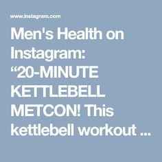 "Men's Health on Instagram: ""20-MINUTE KETTLEBELL METCON! This kettlebell workout (you can modify with a dumbbell) from MH fitness director BJ Gaddour (@bjgaddour) will…"" • Instagram"